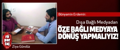 Bünyamin Erdemir: Dışa Bağlı Medyadan Öze Bağlı Medyaya Dönüş Yapmalıyız!