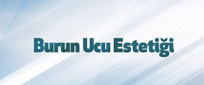 Burun Ucu Estetiği
