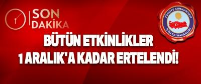 Bütün Etkinlikler 1 Aralık'a Kadar Ertelendi!