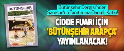 Bütünşehir Dergisi'nden Samsun'un Tanıtımına önemli Katkı!