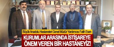 Büyük Anadolu Hastaneleri Genel Müdür Yardımcısı Fatih Esen: Kurumlar arasında istişareye önem veren bir hastaneyiz!