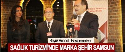 Büyük Anadolu Hastaneleri ve Sağlık Turizmi'nde Marka Şehir Samsun