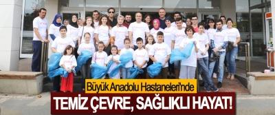 Büyük Anadolu Hastaneleri'nde Temiz Çevre, Sağlıklı Hayat!