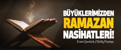 Büyüklerimizden ramazan nasihatleri!
