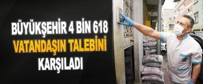 Büyükşehir 4 Bin 618 Vatandaşın Talebini Karşıladı