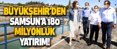 Büyükşehir'den Samsun'a 180 Milyonluk Yatırım!