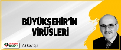 """Büyükşehir'in """"Virüsleri"""