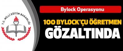 Bylock Operasyonu 100 Bylock'çu Öğretmen Gözaltında