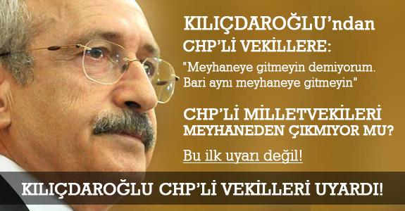 Kılıçdaroğlu'ndan vekillere meyhane fırçası!