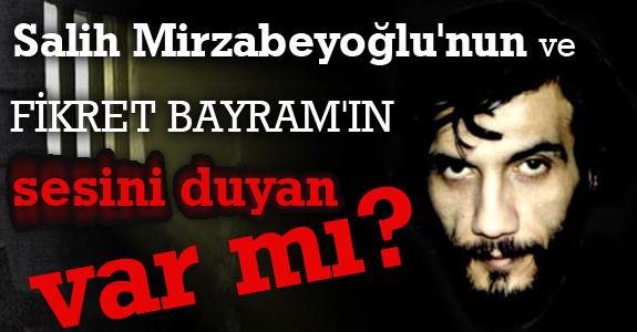 Salih Mirzabeyoğlu'nun ve Fikret Bayram'ın sesini duyan var mı?