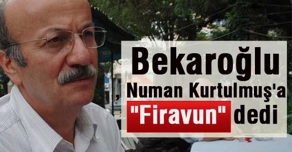 Bekaroğlu, Numan Kurtulmuş'a