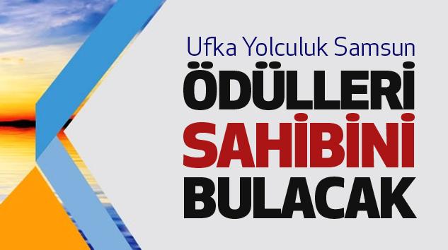 Ufka Yolculuk Samsun Ödülleri Sahibini Bulacak...