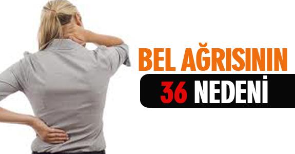 BEL AĞRISININ 36 NEDENİ