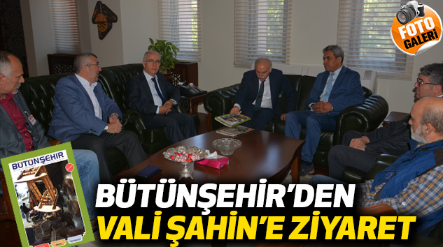Bütünşehir'den Vali Şahin'e Ziyaret