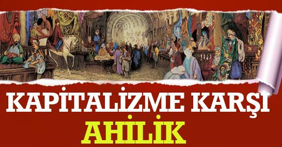 AVM'LERE VE KAPİTALİZME KARŞI AHİLİK