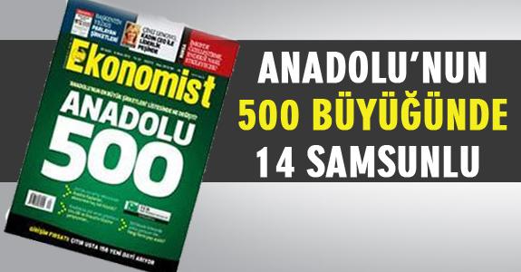ANADOLU'NUN 500 BÜYÜĞÜNDE 14 SAMSUNLU