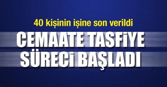 CEMAATE TASFİYE SÜRECİ BAŞLADI!