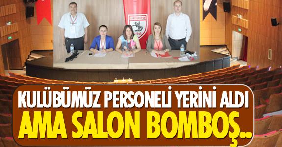 KULÜBÜMÜZ PERSONELİ YERİNİ ALDI AMA SALON BOMBOŞ..