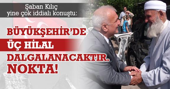 Şaban Kılıç yine çok iddialı konuştu: