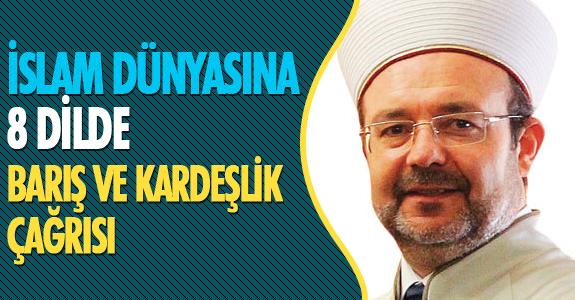 """İSLAM DÜNYASINA 8 DİLDE """"BARIŞ VE KARDEŞLİK"""" ÇAĞRISI"""