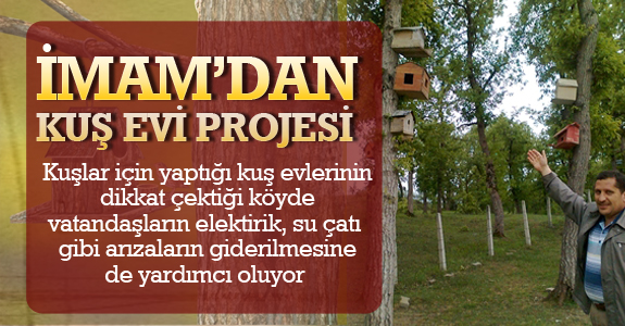 İmam'dan Kuş Evi Projesi