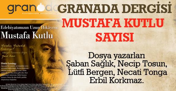 GRANADA DERGİSİ'NDEN MUSTAFA KUTLU SAYISI