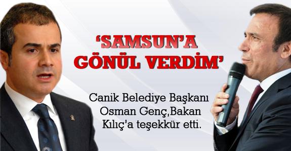 Başkan Genç: 'Samsun'a Gönül Verdim'