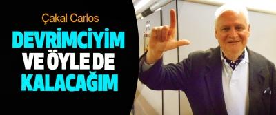 Çakal Carlos: Devrimciyim Ve Öyle De Kalacağım