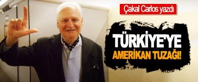 Çakal Carlos yazdı: Türkiye'ye Amerikan tuzağı!