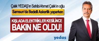 Çalık YEDAŞ'ın Sahibi Ahmet Çalık'ın oğlu Samsun'da Bedelli Askerlik yaparken Kışlada elektrikler kesilince bakın ne oldu!