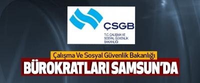 Çalışma Ve Sosyal Güvenlik Bakanlığı bürokratları samsun'da
