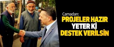 Camadan: Projeler Hazır Yeter Ki Destek Verilsin