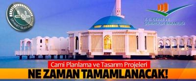Cami Planlama ve Tasarım Projeleri Ne Zaman Tamamlanacak!
