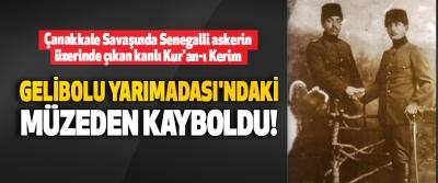 Çanakkale Savaşında Senegalli askerin üzerinde çıkan kanlı Kur'an-ı Kerim Gelibolu Yarımadası'ndaki Müzeden Kayboldu!