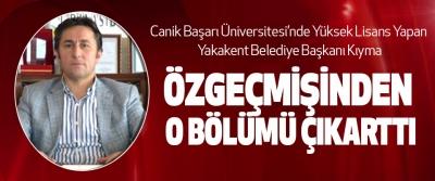 Canik Başarı Üniversitesi'nde Yüksek Lisans Yapan Yakakent Belediye Başkanı Kıyma Özgeçmişinden O Bölümü Çıkarttı