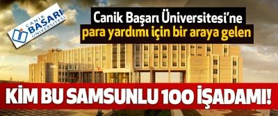 Canik Başarı Üniversitesi'ne para yardımı için bir araya gelen Kim bu Samsunlu 100 işadamı!