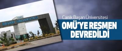 Canik Başarı Üniversitesi Omü'ye Resmen Devredildi