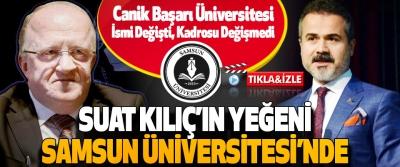 Suat Kılıç'ın yeğeni Samsun Üniversitesi'nde!