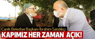 Canik Belediye Başkanı İbrahim Sandıkçı Makam Kapımız Hep Açık!