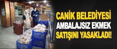 Canik Belediyesi, Ambalajsız Ekmek Satışını Yasakladı!