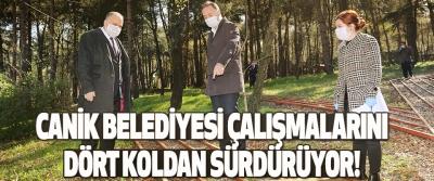Canik Belediyesi Çalışmalarını Dört Koldan Sürdürüyor!