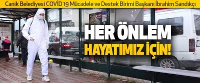 Canik Belediyesi COVİD 19 Mücadele ve Destek Birimi Başkanı İbrahim Sandıkçı