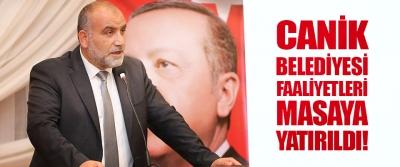 Canik Belediyesi Faaliyetleri Masaya Yatırıldı!