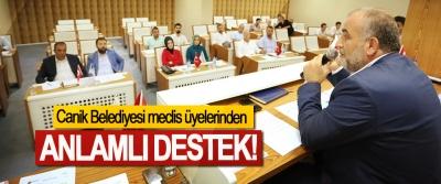 Canik Belediyesi meclis üyelerinden Anlamlı Destek!