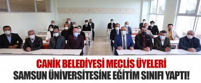 Canik Belediyesi Meclis Üyeleri Samsun Üniversitesine Eğitim Sınıfı Yaptı!