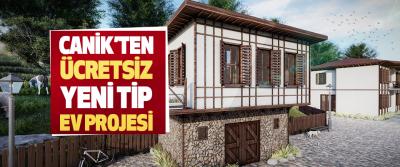 Canik Belediyesi'nden Ücretsiz Yeni Tip Ev Projesi