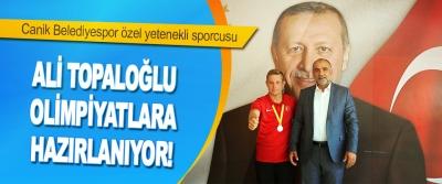 Canik Belediyespor Özel Yetenekli Sporcusu Ali Topaloğlu Olimpiyatlara Hazırlanıyor!