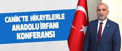 """Canik'te """"Hikayelerle Anadolu İrfanı"""" Konferansı"""