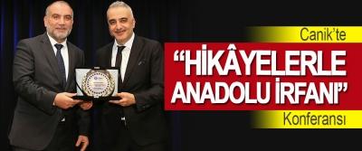 """Canik'te """"Hikâyelerle Anadolu İrfanı"""" Konferansı"""