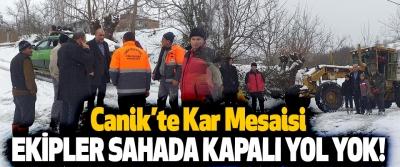 Canik'te Kar Mesaisi Ekipler Sahada Kapalı Yol Yok!